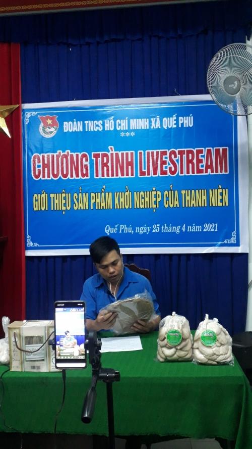 Đoàn xã Quế Phú tổ chức livestream giới thiệu sản phẩm khởi nghiệp của thanh niên